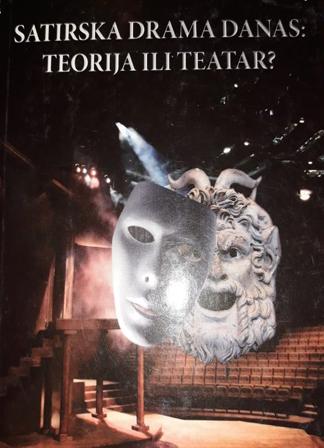 Satirska drama danas: teorija ili teatar?