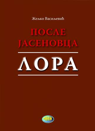 POSLE JASENOVCA LORA