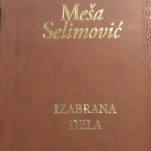 Meša Selimović – Izabrana dela